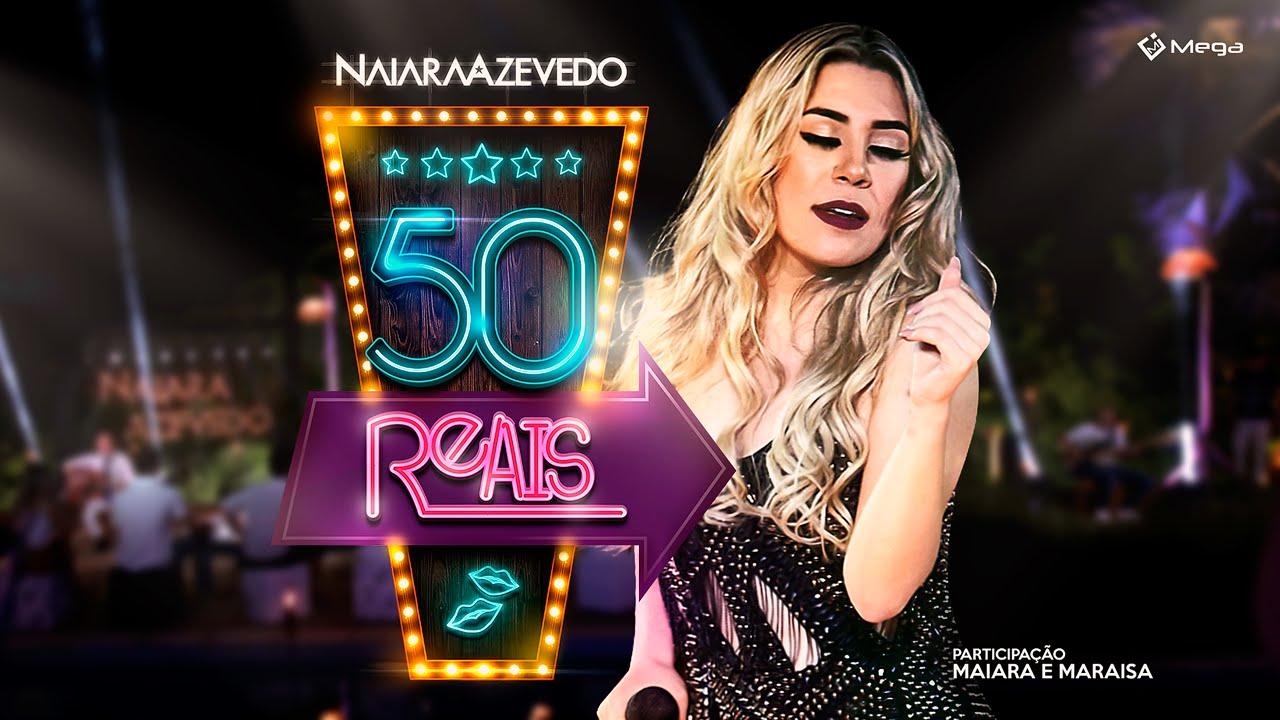 Naiara Azevedo Part Maiara e Maraisa 50 Reais